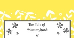 Tale of Mummyhood